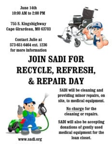 SADI will be cleaning and providing minor repairs, on site, to medical equipment. There will not be a charge for the cleaning or repairs. SADI will also be accepting donations of gently used medical equipment for the loan closet. For more information contact Julie at 573-651-6464 ext 1236.